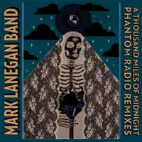 Mark Lanegan Band - A Thousand Miles Of Midnight