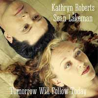 Kathryn Roberts and Sean Lakeman - Tomorrow Will Follow Today