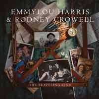 EmmyLou Harris & Rodney Crowell - The Traveling Kind