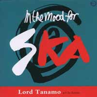 Lord Tanamo & The Skatalites - I'm In The Mood For Ska