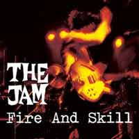 The Jam - Fire & Skill