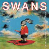 Swans - White Light From the Mouth of Infinity / Love of Life