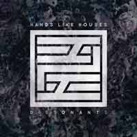 Hands Like Houses - Dissonants