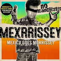 Mexrissey - No Manchester