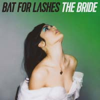 Bat For Lashes - The Bride