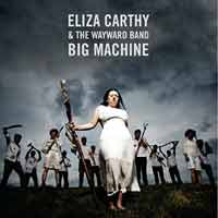 Eliza Carthy & The Wayward Band - Big Machine