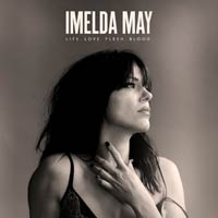 Imelda May - Life. Love. Flesh. Blood.