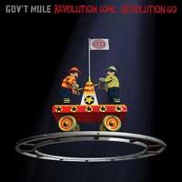 Gov't Mule - Revolution Come … Revolution Go