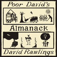 David Rawlings - Poor David's Almanack