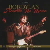 Bob Dylan - Trouble No More: The Bootleg Series Vol. 13 (1979–81)