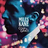 Miles Kane - Coup De Grace