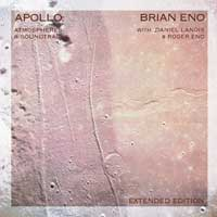 Brian Eno With Daniel Lanois & Roger Eno - Apollo – Atmospheres & Soundtracks (Extended Edition)