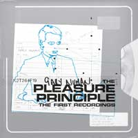 Gary Numan - The Pleasure Principle – The First Recordings