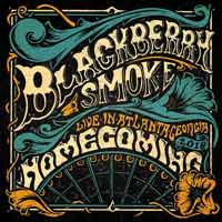 Blackberry Smoke - Homecoming: Live In Atlanta, Georgia