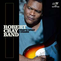Robert Cray Band - That's What I Heard