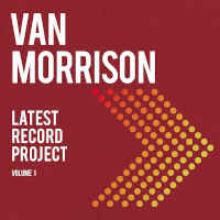Van Morrison - Latest Record Project: Volume 1