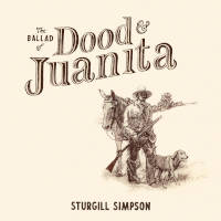 Sturgill Simpson - The Ballad Of Dood & Juanita