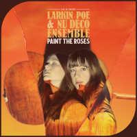 Larkin Poe & Nu Deco Ensemble - Paint The Roses: Live In Concert