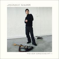 Johnny Marr - Fever Dreams Pt 1