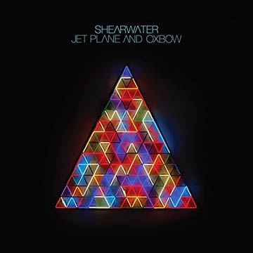 Shearwater - Jet PLance And Oxbow