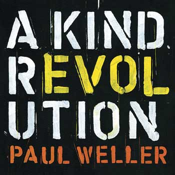 Special pre-sale offer: Paul Weller - A Kind Revolution