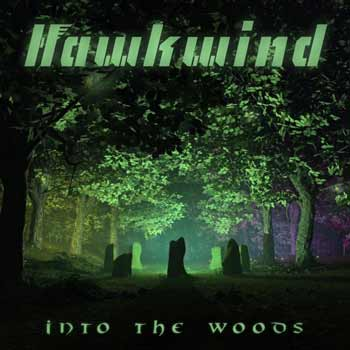 Special pre-sale offer: Hawkwind - Into The Woods