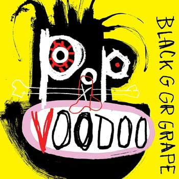Special pre-sale offer: Black Grape - Pop Voodoo