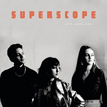 Kitty Daisy & Lewis - Superscope