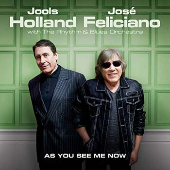 Special pre-sale offer: Jools Holland & José Feliciano – As You See Me Now