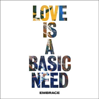 Special pre-sale offer: Embrace – Love Is A Basic Need