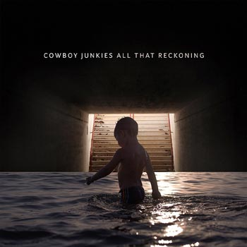 Special pre-sale offer: Cowboy Junkies – All That Reckoning