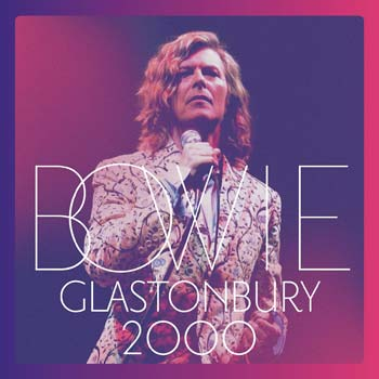 Special pre-sale offer: David Bowie – Glastonbury 2000