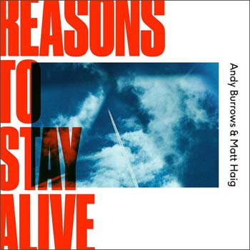 Special pre-sale offer: Andy Burrows & Matt Haig – Reasons To Stay Alive