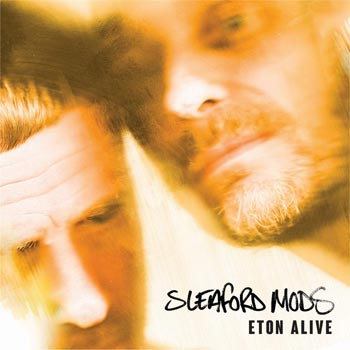 Special pre-sale offer: Sleaford Mods – Eton Alive