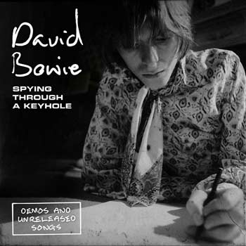Special pre-sale offer: David Bowie – Spying Through A Keyhole (Demos And Unreleased Songs)