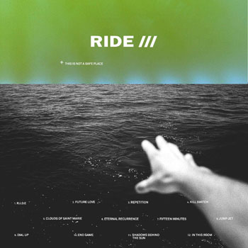 Special pre-sale offer: Ride – This Is Not A Safe Place