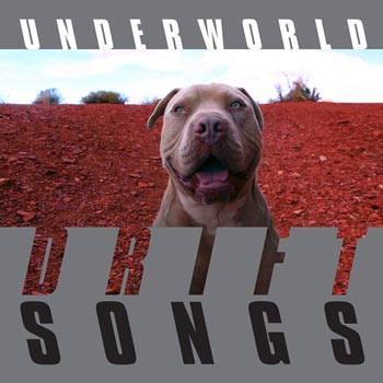 Special pre-sale offer: Underworld – Drift Songs