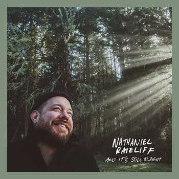 Special pre-sale offer: Nathaniel Rateliffe – And It's Still Alright