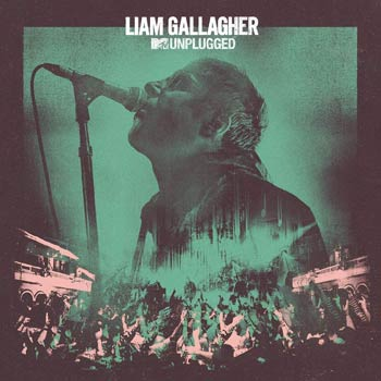 Special pre-sale offer: Liam Gallagher – MTV Unplugged (Live At Hull City Hall)