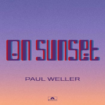 Special pre-sale offer: Paul Weller – On Sunset