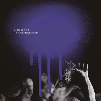 Special pre-sale offer: The Psychedelic Furs – Made Of Rain