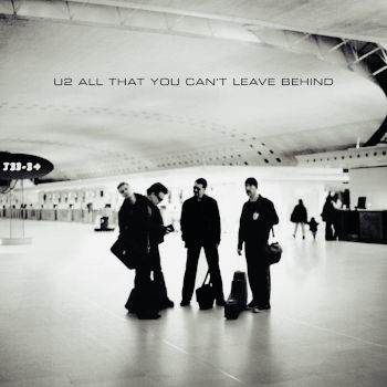U2 - All That You Can't Leave Behind (20th Anniversary)