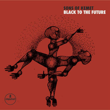 Special pre-sale offer: Sons Of Kemet – Black To The Future