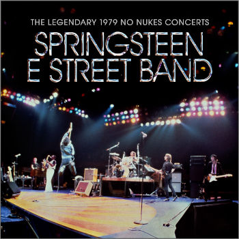 Bruce Springsteen & The E Street Band - The Legendary 1979 No Nukes Concerts