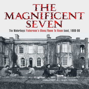 The Waterboys - The Magnificent Seven (Fisherman's Blues/Room To Roam Band, 1989-90)